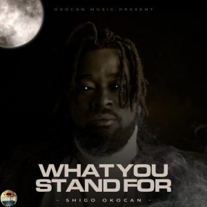 Music: Shigo Okocan – What You Stand For [EP]