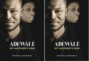 Michael Adesanya's debut memoir, Adéwálé: My Mother's Son, set for release
